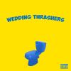 Wedding Thrashers