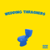 Wedding Thrashers