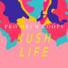 Kush Life