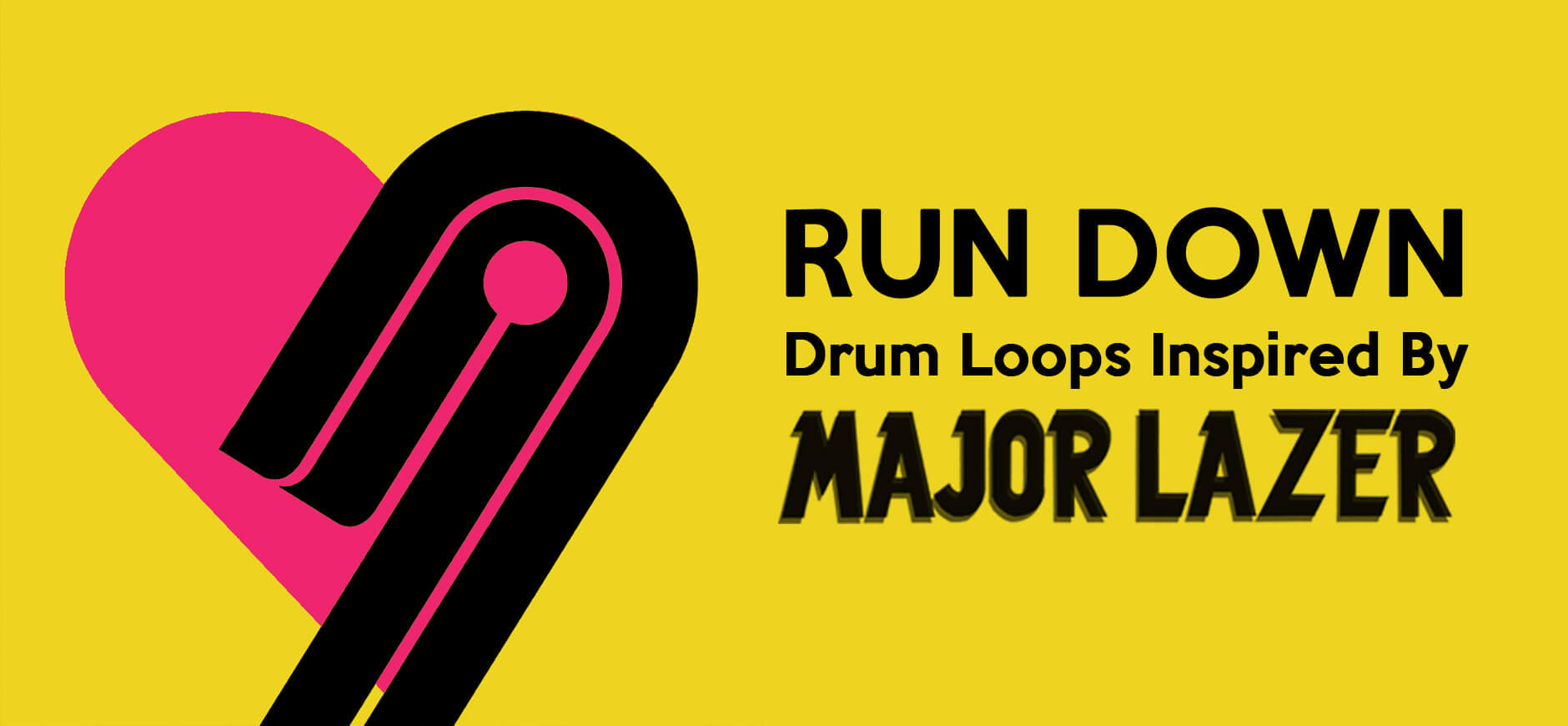 Run Up Drum Loops Inspired by Major Lazer