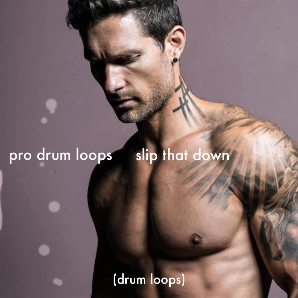 Slip That Down