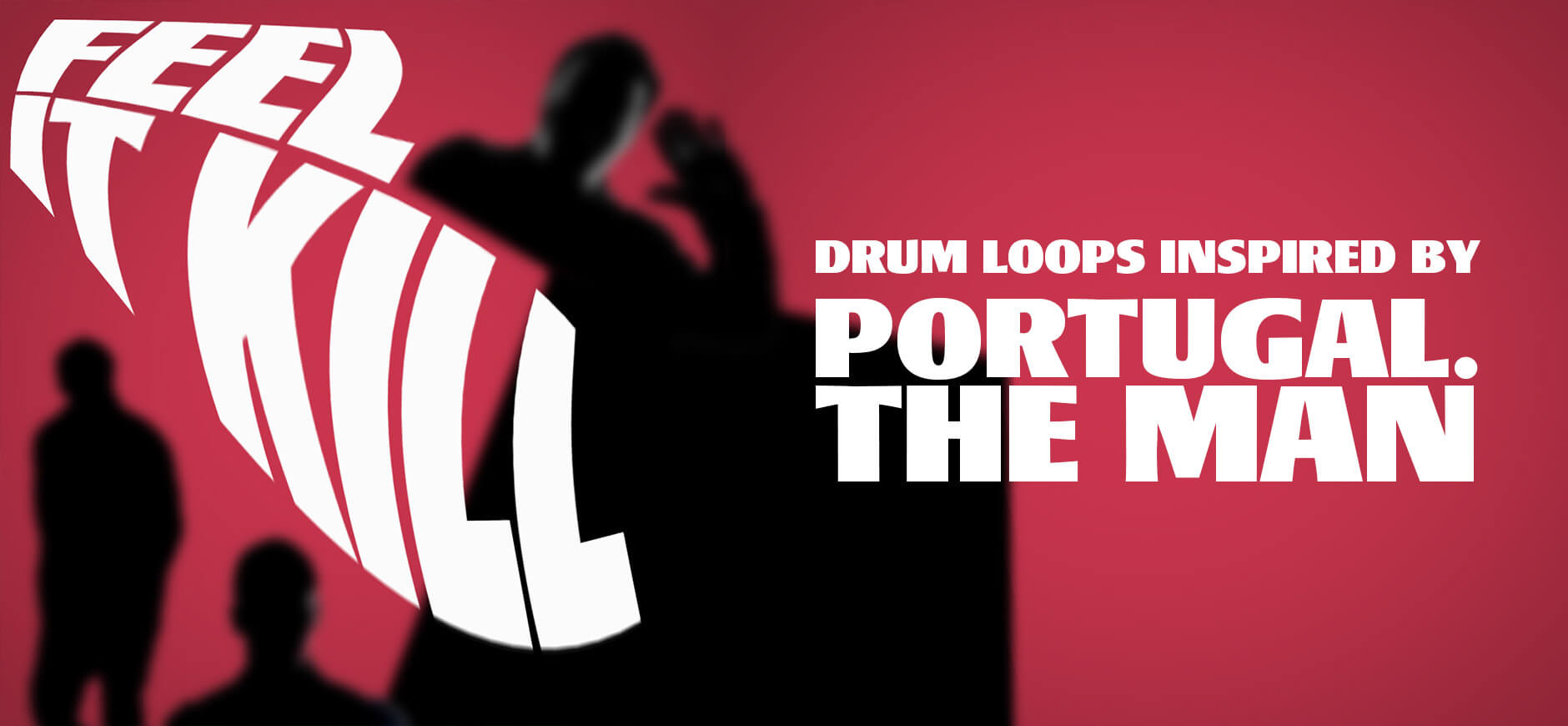 Feel It Still Drum Loops Inspired by Portugal. The Man